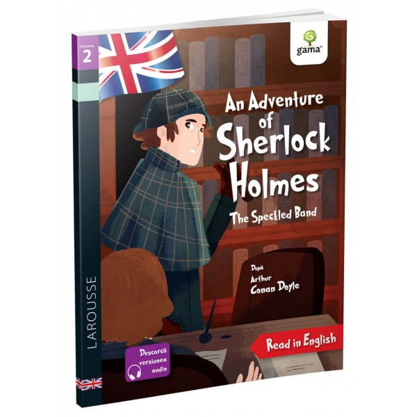 An Adventure of Sherlock Holmes: The Speckled Band - Editura Gama